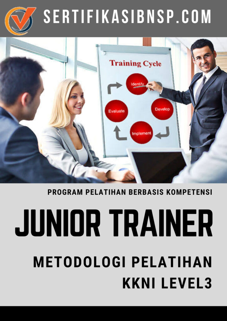 TOT TRAINING OF TRAINER SERTIFIKASI JUNIOR INSTRUKTUR - JUNIOR TRAINER SERTIFIKASI BNSP